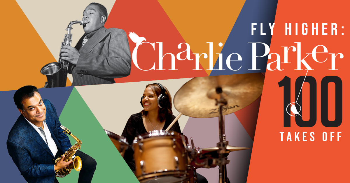 Fly Higher: Charlie Parker @ 100 Takes Off